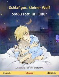 Schlaf gut, kleiner Wolf – Sofðu rótt, litli úlfur (Deutsch – Isländisch)