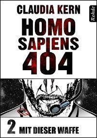 Homo Sapiens 404 Band 2: Mit dieser Waffe Foto №1