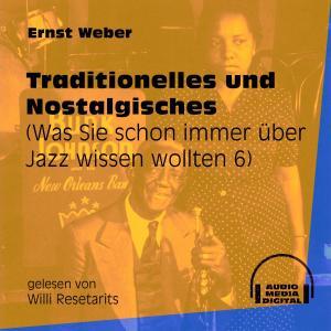 Traditionelles und Nostalgisches - Was Sie schon immer über Jazz wissen wollten, Folge 6 (Ungekürzt) Foto №1