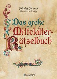 Das große Mittelalter-Rätselbuch. Bilderrätsel, Scherzfragen, Paradoxien, logische und mathematische Herausforderungen Foto №1