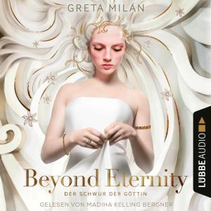 Beyond Eternity - Der Schwur der Göttin, Teil 1 (Ungekürzt) Foto №1