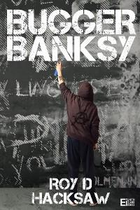 Bugger Banksy