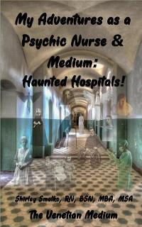 My Adventures as a Psychic Nurse & Medium photo №1