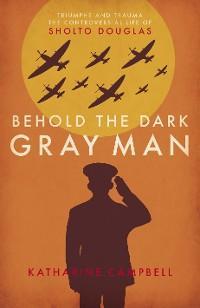 Behold the Dark Gray Man photo №1