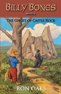 The Ghost of Castle Rock (Billy Bones, #4) photo №1