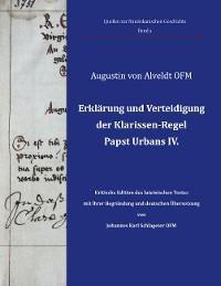 Erklärung und Verteidigung der Klarissen-Regel Papst Urbans IV.