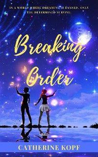 Breaking Order