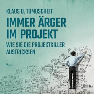 Immer Ärger im Projekt - Wie Sie die Projektkiller austricksen (Ungekürzt) Foto №1