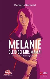 Melanie - Bleib bei mir, Mama! Foto №1