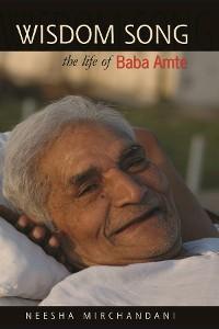 Wisdom Song: The Life of Baba Amte photo №1