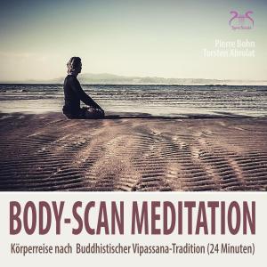 Body-Scan Meditation - Körperreise nach  Buddhistischer Vipassana-Tradition