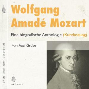 Wolfgang Amadé Mozart. Eine biografische Anthologie (Kurzversion) Foto №1