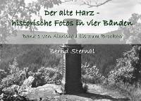 Der alte Harz - historische Fotos in vier Bänden Foto №1