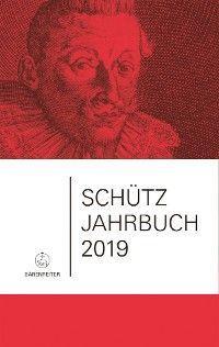 Schütz-Jahrbuch / Schütz-Jahrbuch 2019, 41. Jahrgang