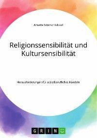 Religionssensibilität und Kultursensibilität. Herausforderungen für sozialberufliches Handeln