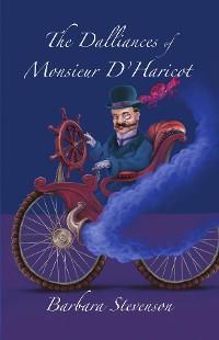 The Dalliances of Monsieur D'Haricot photo №1