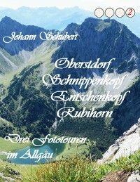 Oberstdorf Schnippenkopf Entschenkopf Rubihorn