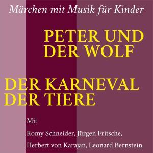 Peter und der Wolf / Der Karneval der Tiere