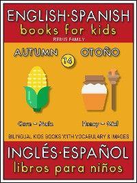 14 - Autumn (Otoño) - English Spanish Books for Kids (Inglés Español Libros para Niños) photo №1