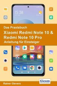 Das Praxisbuch Xiaomi Redmi Note 10 & Redmi Note 10 Pro - Anleitung für Einsteiger Foto №1