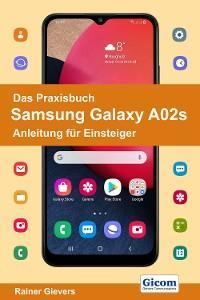 Das Praxisbuch Samsung Galaxy A02s - Anleitung für Einsteiger Foto №1
