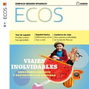 Spanisch lernen Audio - Unvergessliche Reisen