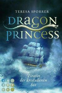 Dragon Princess: Piratin der kristallenen See (Bonusgeschichte inklusive XXL-Leseprobe zur Reihe)