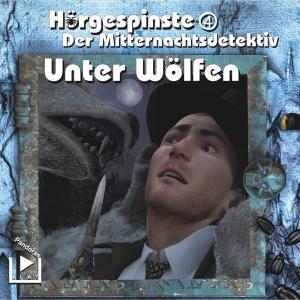 Hörgespinste 04 - Der Mitternachtsdetektiv: Unter Wölfen Foto №1