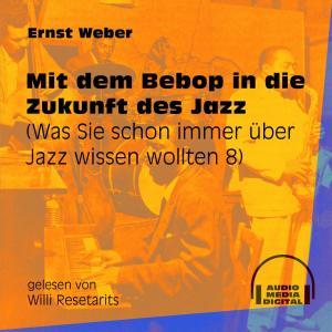 Mit dem Bebop in die Zukunft des Jazz - Was Sie schon immer über Jazz wissen wollten, Folge 8 (Ungekürzt) Foto №1
