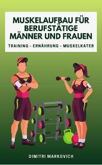 Muskelaufbau für Berufstätige Männer und Frauen Foto №1