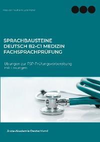Sprachbausteine Deutsch B2-C1 Medizin Fachsprachprüfung (FSP) Foto №1