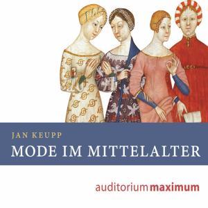 Mode im Mittelalter (Ungekürzt) Foto №1