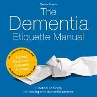 The Dementia Etiquette Manual photo №1