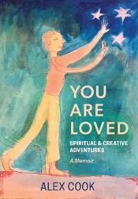 You Are Loved, Spiritual and Creative Adventures, A Memoir photo №1