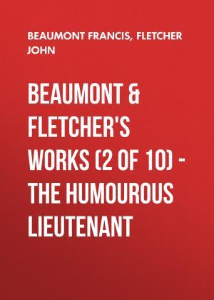 Beaumont & Fletchers Works (2 of 10) – the Humourous Lieutenant Foto №1