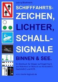 Schifffahrtszeichen, Lichter, Schallsignale Binnen & See. Ein Bordbuch für Skipper auf Segel-Yacht und Motorboot im Bereich von BinSchStrO, SeeSchStrO und KVR. Foto №1