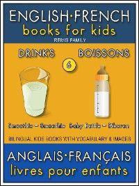 6 - Drinks   Boissons - English French Books for Kids (Anglais Français Livres pour Enfants)