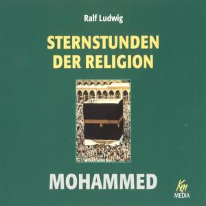 Sternstunden der Religion: Mohammed
