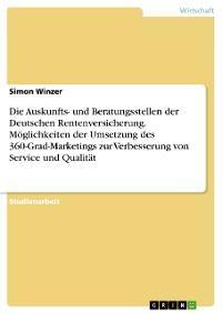 Die Auskunfts- und Beratungsstellen der Deutschen Rentenversicherung. Möglichkeiten der Umsetzung des 360-Grad-Marketings zur Verbesserung von Service und Qualität Foto №1