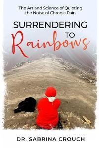 Surrendering to Rainbows photo №1