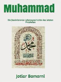 Muhammad Die faszinierende Lebensgeschichte des letzten Propheten Foto №1