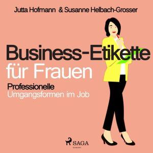 Business-Etikette für Frauen - Professionelle Umgangsformen im Job (Ungekürzt) Foto №1