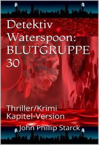 Detektiv Waterspoon: Blutgruppe 30