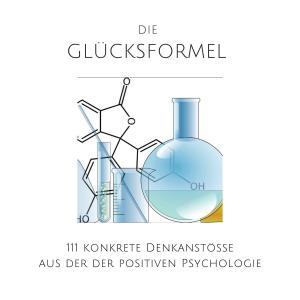 Die Glücksformel: 111 konkrete Denkanstöße aus der positiven Psychologie Foto №1