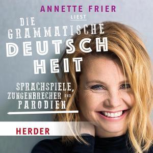 Annette Frier liest: Die grammatische Deutschheit Foto №1