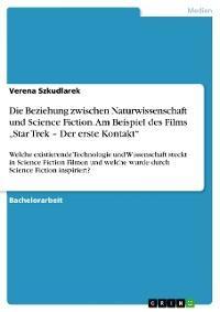 """Die Beziehung zwischen Naturwissenschaft und Science Fiction. Am Beispiel des Films """"Star Trek – Der erste Kontakt"""" Foto №1"""