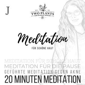Meditation für schöne Haut - Meditation J - 20 Minuten Meditation Foto №1