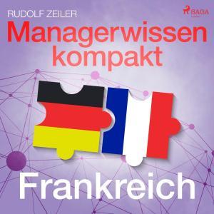 Managerwissen kompakt - Frankreich (Ungekürzt) Foto №1