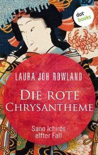 Die rote Chrysantheme: Sano Ichirōs elfter Fall