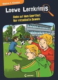 Loewe Lernkrimis - Diebe auf dem Sportfest / Der rätselhafte Beweis Foto №1